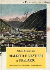 Dialetto e mestieri a Predazzo. Il lessico tecnico di alcuni mestieri nel dialetto di Predazzo.