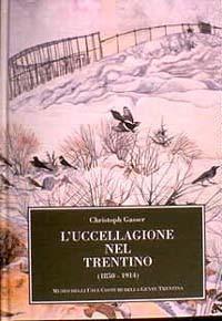 L'uccellagione nel Trentino. 1850-1914