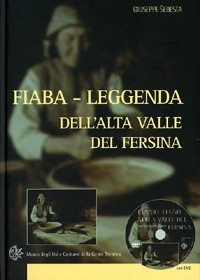 Fiaba - Leggenda dell'alta valle del Fèrsina e carta d'identità delle figure di fantasia