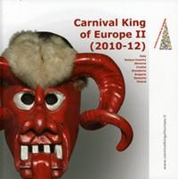 Carnival King of Europe II (2010-2012)