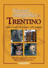Itinerari Etnografici in Trentino
