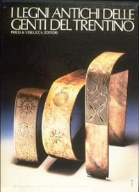 I legni antichi delle genti del Trentino