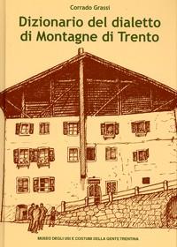 Dizionario del dialetto di Montagne di Trento